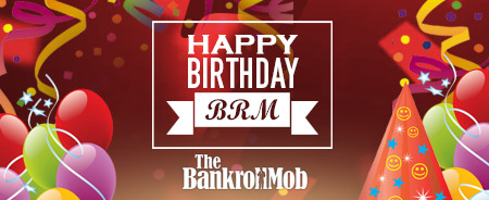 <font color=red>Happy Birthday BankrollMob!</font>