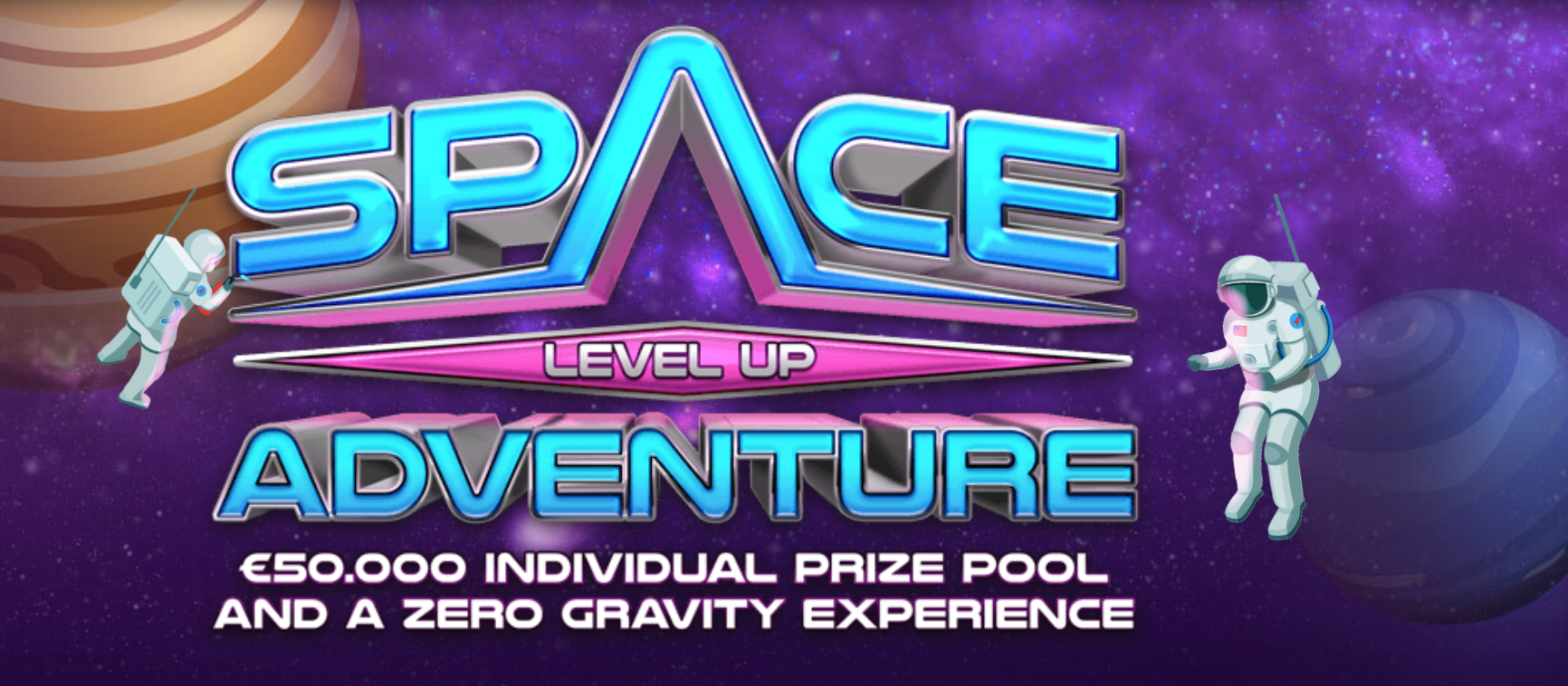 Space Adventure - €/$50,000 in individual prize pools!
