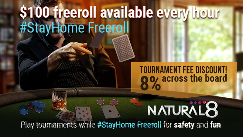 Natural8 Latest Promo - Stay Home with $100 Freeroll every Hour